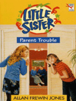 Parent Trouble : Little Sister S. - Allan Frewin Jones
