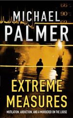 Extreme Measures - Michael Palmer