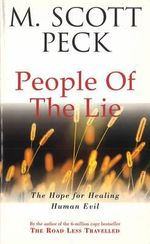 The People of the Lie : Hope for Healing Human Evil - M.Scott Peck