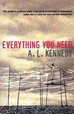 Everything You Need - A. L. Kennedy