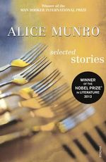 Selected Stories :  Stories - Alice Munro