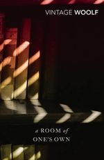 A Room Of One's Own And Three Guineas : AND Three Guineas - Virginia Woolf