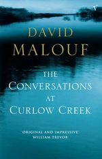 Conversations At Curlow Creek - David Malouf