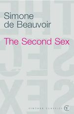 The Second Sex : Vintage Classics - Simone De Beauvoir
