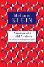 Narrative of a Child Analysis : Vintage Classics - Melanie Klein