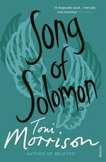 Song of Solomon : A Novel - Toni Morrison