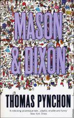 Mason and Dixon : Vintage Classics - Thomas Pynchon