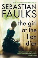 Girl At The Lion D'or - Sebastian Faulks
