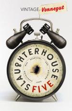 Slaughterhouse 5  : Vintage Classics - Kurt Vonnegut