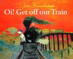 Oi! Get Off Our Train : Red Fox picture books - John Burningham