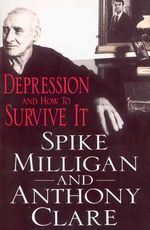 Depression and How to Survive it - Spike Milligan