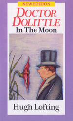 Doctor Dolittle in the Moon : Red Fox Older Fiction Ser. - Hugh Lofting