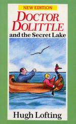 Doctor Dolittle and the Secret Lake : Red Fox Older Fiction Ser. - Hugh Lofting