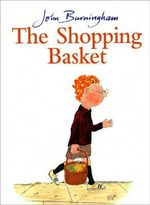 The Shopping Basket : Red Fox picture book - John Burningham