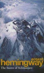 Snows Of Kilimanjaro - Ernest Hemingway