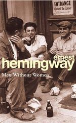 Men Without Women : Arrow Classic Ser. - Ernest Hemingway