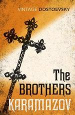 The Brothers Karamazov  : Vintage Classics - Fyodor Dostoevsky