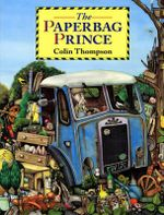 The Paperbag Prince - Colin Thompson