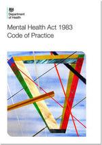Code of Practice : Mental Health Act 1983 - Great Britain: Department of Health
