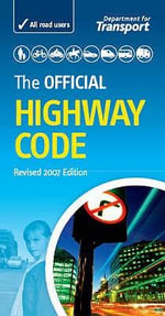 Official Highway Code 2007 Edition - Great Britain: Department for Transport