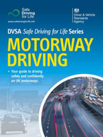 Motorway Driving : Dvsa Safe Driving for Life Series - Executive Agency of the Department for T
