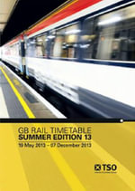 GB Rail Timetable - Summer 2013 Edition