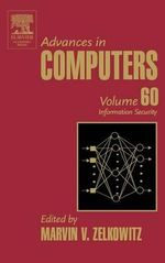 Advances in Computers : Information Security - Marvin V. Zelkowitz