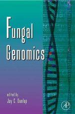 Fungal Genomics : Advances in Genetics