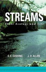 Streams : Their Ecology and Life - Colbert E. Cushing