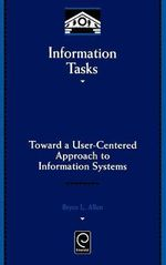 Information Tasks : Toward a User-centered Approach to Information Systems - Bryce Allen