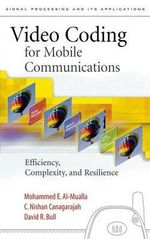 Video Coding for Mobile Communications : Efficiency, Complexity and Resilience - Mohammed E. Al-Mualla