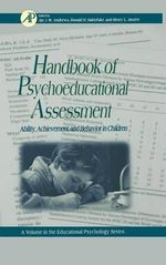 Handbook of Psychoeducational Assessment: Practical Handbook : Ability, Achievement, and Behavior in Children