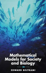 Mathematical Models for Society and Biology :  The Third Millennium Edition, Revised and Expande... - Edward J. Beltrami
