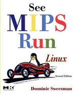 See MIPS Run : The Morgan Kaufmann Series in Computer Architecture and Design - Dominic Sweetman