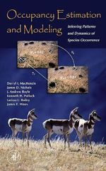 Occupancy Estimation and Modeling : Inferring Patterns and Dynamics of Species Occurrence - Darryl I. MacKenzie