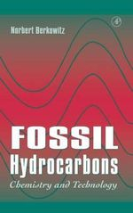 Fossil Hydrocarbons : Chemistry and Technology - Norbert Berkowitz