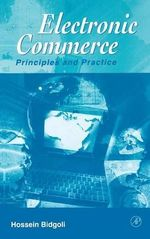 Electronic Commerce : Principles and Practice - Hossein Bidgoli