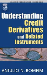 Understanding Credit Derivatives and Related Instruments - Antulio Bomfim