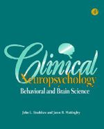 Clinical Neuropsychology : Behavioral and Brain Science - John L. Bradshaw