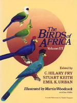 The Birds of Africa : Parrots to Woodpeckers Volume III