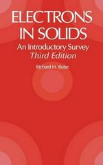 Electrons in Solids : An Introductory Survey - Richard H. Bube