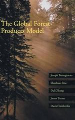 The Global Forest Products Model : Structure, Estimation and Applications - Joseph Buongiorno