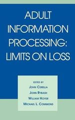 Adult Information Processing : Limits on Loss