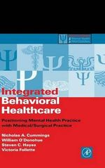 Integrated Behavioral Healthcare : Prospects, Issues and Opportunities - Nicholas Cummings