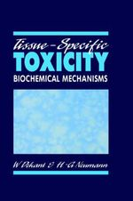 Tissue Specific Toxicity : Biochemical Mechanisms
