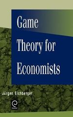 Game Theory for Economists - Jurgen Eichberger