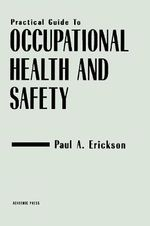 Practical Guide to Occupational Health and Safety - Paul A. Erickson