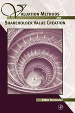 Valuation Methods and Shareholder Value Creation :  Present and Future Scope - Pablo Fernandez