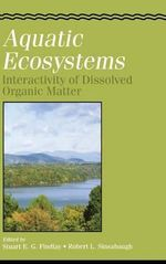 Aquatic Ecosystems : Interactivity of Dissolved Organic Matter