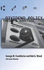 Dividend Policy : Theory and Practice - George M. Frankfurter